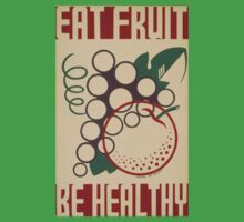 Eat Fruit, Be Healthy Kids Clothes