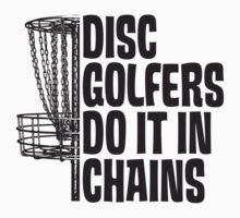 Disc Golfers Do It In Chains (Light Shirts & Stickers) by RocketmanTees