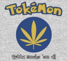 Tokemon (Pokemon Parody) - Gotta smoke em all by Cessull
