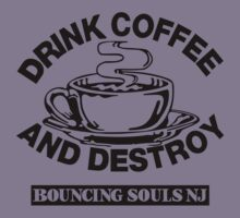 Drink Coffee And Destroy Bouncing Souls by bostonsneaks