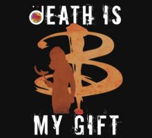 BUFFY: DEATH IS MY GIFT by Bloodysender