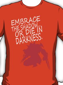 Embrace the Shadows T-Shirt