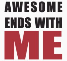 Awesome Ends With ME by Bethany-Bailey