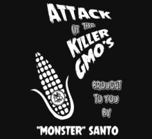"Attack of the Killer GMO's by ""Monster"" Santo by Samuel Sheats"