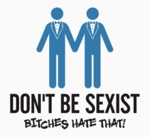 Don't Be Sexist by artpolitic