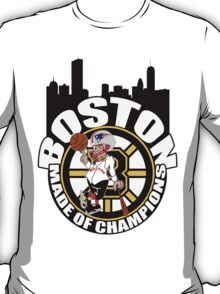 Boston Made OF Champions T-Shirt