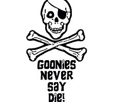 Goonies Never Say Die (iPhone & iPod &Samsung Galaxy Cases ) by PopCultFanatics