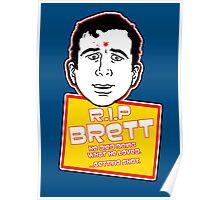 RIP Brett Poster