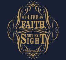 we live in bu faith not by sight by UrbanTees