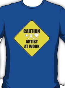 artist at work sign T-Shirt