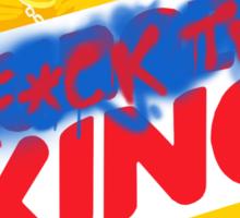 F*ck The King Sticker