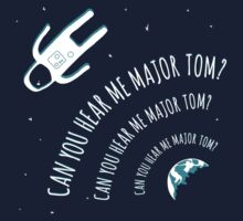 Can you hear me Major Tom? by roomiccube