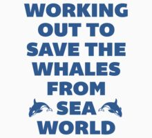 Working Out to Save the Whales by radquoteshirts