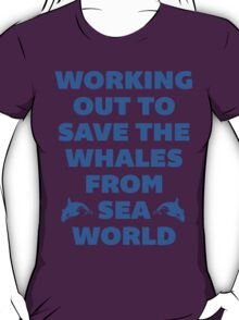 Working Out to Save the Whales T-Shirt