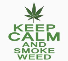Keep Calm and Smoke Weed Shirts by RoyalCrew
