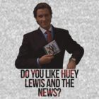 Do you like Huey Lewis and The News? by JustCarter