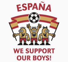 We Support Our Boys! (España / Fútbol) by MrFaulbaum