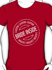Bride Inside Caution Stamp (Hen Party / White) T-Shirt