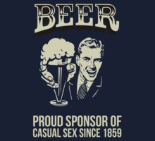 Beer! Proud sponsor of casual sex since 1859 by David Tesla