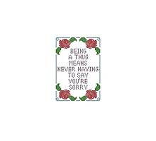 """Being a thug means never having to say sorry"" Phone Case by QuiBono"