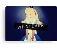 Alice; Whatever Canvas Print