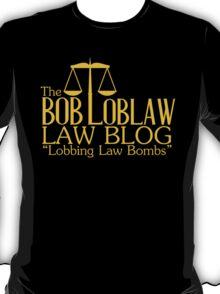 Arrested Development - The Bob Loblaw Law Blog  T-Shirt