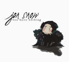 Jon snow You Know Nothing. by Fragola