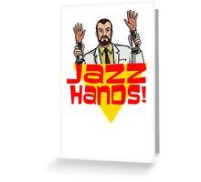 Jazz Hands! Greeting Card