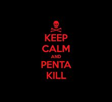 Keep Calm and Pentakill by leagueofshirts