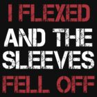 Flexed and the sleeves fell off #2 by slitheenplanet