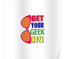 Get Your Geek On Poster