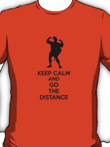 Keep Calm And Go The Distance T-Shirt