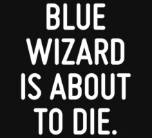 Blue Wizard is about to die.  by ordinateur