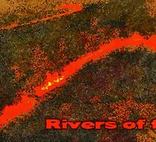 Rivers of fire by Fernando Fidalgo
