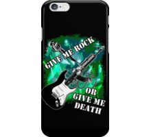 Give Me Rock Or Give Me Death iPhone Case/Skin