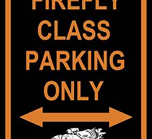 FIREFLY PARKING ONLY by Radwulf