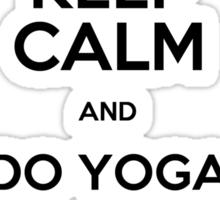 Keep Calm and do Yoga (Black) Sticker