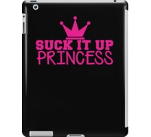 SUCK it up PRINCESS with royal crown iPad Case/Skin