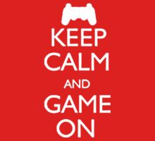 KEEP CALM AND GAME ON by specialgift