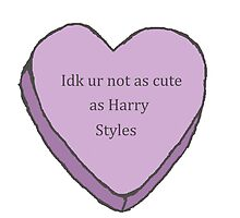 not as cute as Harry Styles  by sarcasmcentral