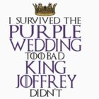 I Survived The Purple Wedding Sticker by Blinky2lame