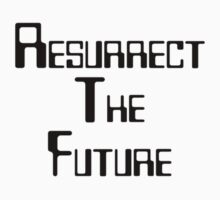 Resurrect the future by BraveNewWord