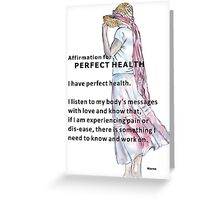 Affirmation for PERFECT HEALTH Greeting Card