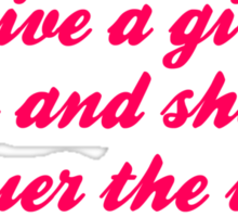Give A Girl Shoes She Can Conquer The World Sticker