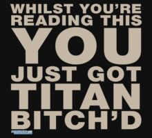 Whilst You're Reading This You Just Got Titan Bitch'd by GeekGamer