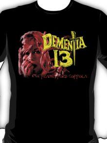 Dementia 13 Horror Movie T-Shirt T-Shirt