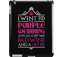 I Went to the Purple Wedding iPad Case/Skin