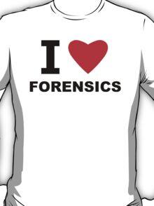 I Love Forensics T-Shirt