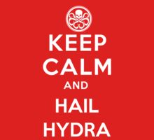 Keep Calm and Hail Hydra by MarkMeredith