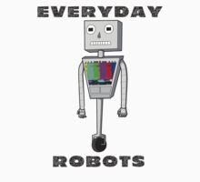 Everyday Robots by ChloeDowl